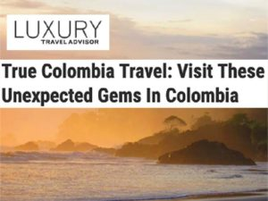 True Colombia Travel-Luxury Travel Advisor